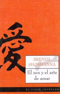 Brenda Shoshanna - El zen y el arte de amar
